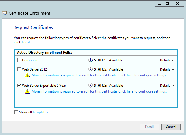 Creating a broadly compatible modern ssl certificate with active active directory policy and on the request certificates page we should see the new template click the blue more information is required yelopaper Image collections